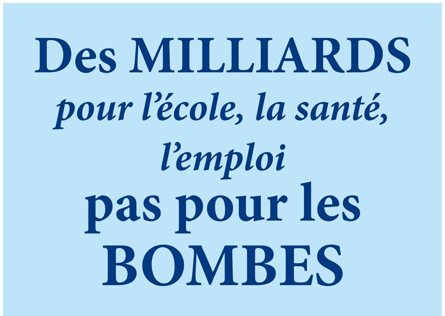 Des milliards pour l'école, la santé, l'emploi, pas pour les bombes