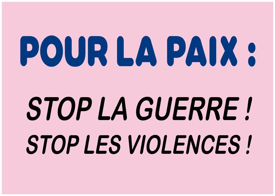 Pour la paix, stop la guerre, stop les violences